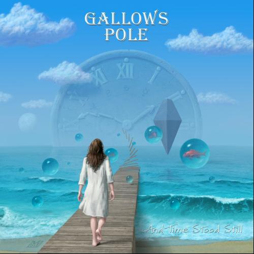Gallows Pole - And Time Stood Still