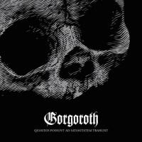 Gorgoroth_-_Quantos_Possunt_Satanitatem_Trahunt