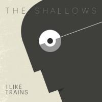 I Like Trains - The shallows