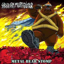 Siberian Meatgrinder-Metal Bear Stomp
